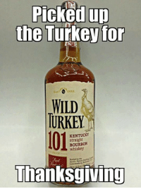 😍: Picked up  the Turkey for  Est A 1855  WILD  URKEY  101 !  KENTUCKY  straight  BOURBON  whiskey  Bottled by the  Thanksgiving 😍