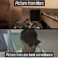 Canadian Parliament cameras be like by coolguy1076532 MORE MEMES: Picture from Mars  Picture from any bank surveilance Canadian Parliament cameras be like by coolguy1076532 MORE MEMES