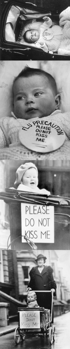 "picture-of-grace:  vintageeveryday: ""Please Don't Kiss Me!"" – Moms asking people not to kiss their babies to avoid catching the flu in the 1930s.   Did people just walk up and kiss these babies without asking? What the hell was going on in the 1930s bro : picture-of-grace:  vintageeveryday: ""Please Don't Kiss Me!"" – Moms asking people not to kiss their babies to avoid catching the flu in the 1930s.   Did people just walk up and kiss these babies without asking? What the hell was going on in the 1930s bro"