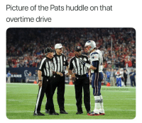 Nfl, Drive, and Picture: Picture of the Pats huddle on that  overtime drive  @FUNNIESTNFLMEMES I'm tired of these mfs
