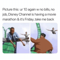 Disney, Friday, and Funny: Picture this: ur 10 again w no bills, no  job, Disney Channel is having a movie  marathon & it's Friday..take me back What I'd do to be sitting at home watching Smart House 😩😩