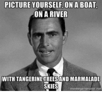 memegenerators: PICTURE YOURSELF, ON A BOAT,  ON A RIVER  WITH TANGERINETREESAND MARMALADE  SKIES  memegenerator net
