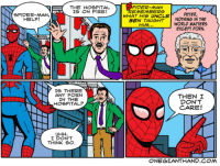 "Fire, Spider, and SpiderMan: PIDER-MAN  EMEMBERS  WHAT HIS UNCLE  BEN TAUGHT  THE HOSPITAL  Ie ON FIRE!  PETER,  SPIDER-MAN,  HELP!  NOTHING IN THE  WORLO MATTERS  HIM  EXCEPT PORN  Ie THERE  ANY PORN  IN THE  HOePITAL?  THEN I  CARE!  UHH  I DON'T  THINK eo. <p>Spider-man + webcomic = worth it? Just change the word porn via /r/MemeEconomy <a href=""https://ift.tt/2MorVHg"">https://ift.tt/2MorVHg</a></p>"