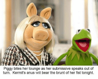 submissive: Piggy bites her tounge as her submissive speaks out of  turn. Kermit's anus will bear the brunt of her fist tonight.