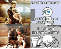 I kinda saw this coming. A moment of happiness-peace can't stay on GoT for long. Even if it was the twincest uncle-dad telling his daughter that her mother is his twin sister: PIGIlgaemofthrones  aWWWhata moving Scene  myraithin happineSS  just got restored  com/NCWEmmy  fuck I forgot  its Game of Thrones I kinda saw this coming. A moment of happiness-peace can't stay on GoT for long. Even if it was the twincest uncle-dad telling his daughter that her mother is his twin sister