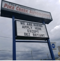 The most savage auto repair shop in America at it again 😂 https://t.co/Hk0USUr3Cl: PIKE CREEK AUTOMOTTN  WE ARE HIRING  APPLY HERE  EXCEPT  DEZ BRY ANT The most savage auto repair shop in America at it again 😂 https://t.co/Hk0USUr3Cl