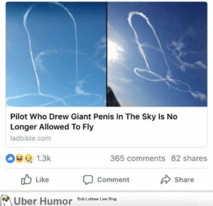 Tumblr, Uber, and Blog: Pilot Who Drew Giant Penis In The Sky Is No  Longer Allowed To Fly  ladbible.com  365 comments 82 shares  Like  Comment Share  Uber Humor  Bob Loblaw Law Blog failnation:  y tho