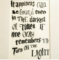 """Life, Tumblr, and Blog: piness can  efound even  i THE darkest  One only  tememberS TO  On THE  rp <p><a href=""""http://calligraphy.life/post/145027446929/calligraphy"""" class=""""tumblr_blog"""">calligraphy</a>:</p><blockquote> <p>""""Happiness can be found even in the darkest of times, if one only remembers to turn on the light."""" J.K. Rowling<br/>Calligraphy by <a href=""""https://tmblr.co/mU9EPYjC3r3I2SmFcwebXgw""""></a><a href=""""https://tmblr.co/mU9EPYjC3r3I2SmFcwebXgw""""></a><a href=""""https://tmblr.co/mU9EPYjC3r3I2SmFcwebXgw""""></a><a href=""""https://tmblr.co/mU9EPYjC3r3I2SmFcwebXgw""""></a><a href=""""https://tmblr.co/mU9EPYjC3r3I2SmFcwebXgw"""">@fedezubo</a></p> <hr><p>    Live the <b><a href=""""http://calligraphylife.org/"""">CalligraphyLife.org</a></b>  </p> </blockquote>"""