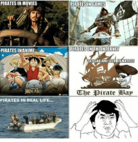 Pirate: PIRATES IN MOVIES  PIRATES INANIME  PIRATES IN REAL LIFE...  PIRATESINGAMES  PIRATES ONTHE INTERNET  SET SAIL AND SEED YA MATIES!  The Pirate Ba
