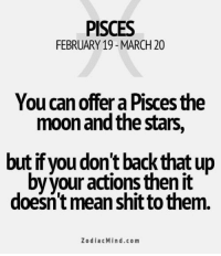 July 11, 2017. Today you won't have too many business obligations. You can even expect extra free time. Use the opportunity to dedicate to a hobby of .... ...FOR FULL HOROSCOPE VISIT: http://horoscope-daily-free.net/pisces: PISCES  FEBRUARY 19- MARCH 20  You can offer a Pisces the  moon and the stars,  but if you don't back that up  byyour actions then it  doesn't mean shitto them.  ZodiacMind.co m July 11, 2017. Today you won't have too many business obligations. You can even expect extra free time. Use the opportunity to dedicate to a hobby of .... ...FOR FULL HOROSCOPE VISIT: http://horoscope-daily-free.net/pisces