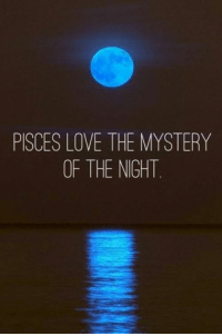Finance, Love, and Business: PISCES LOVE THE MYSTERY  OF THE NIGHT Oct 6, You will have a significant improvement in the field of finance. You are very satisfied with the situation on a business plan. You can  ….....FULL HOROSCOPE: http://tiny.cc/q8t0uy