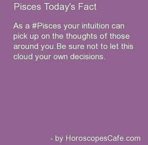 July 19, Get some sleep .….....FULL HOROSCOPE: http://horoscope-daily-free.net/pisces: Pisces Today's Fact  As a #Pisces your intuition can  pick up on the thoughts of those  around you.Be sure not to let this  cloud your own decisions.  by HoroscopesCafe.com July 19, Get some sleep .….....FULL HOROSCOPE: http://horoscope-daily-free.net/pisces