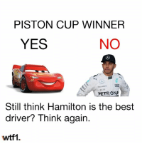 Memes, Best, and F1: PISTON CUP WINNER  YES  NO  pckBerry  UBS  PETRONA  Still think Hamilton is the best  driver? Think again  wtf1. Via @wtf1official - Kachow! f1 formula1 wtf1