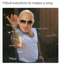 If this reaches 15k likes I'm livestreaming. this a W and facts. 💀💀: Pitbull everytime he makes a song  oye ami  niqqatrys dick  Mr. 305  W  Orly  hahaha  Dale!  Pitbull  mia If this reaches 15k likes I'm livestreaming. this a W and facts. 💀💀