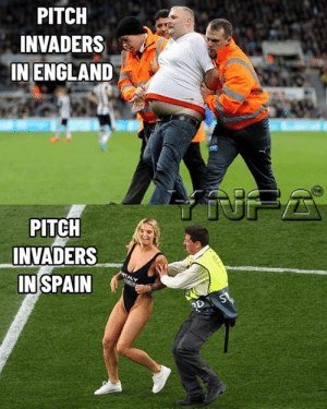 😂😂: PITCH  INVADERS  IN ENGLAND  PITCH  INVADERS  IN SPAIN  RDS 😂😂