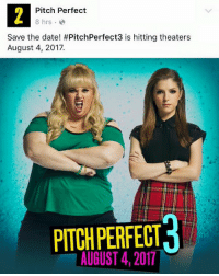 Memes, Pitch Perfect, and 🤖: Pitch Perfect  8 hrs  Save the date! #PitchPerfect3 is hitting theaters  August 4, 2017.  PITCH PERFECT  AUGUST 4, 2017 IT'S REALLY HAPPENING!!! 😱😍🙌