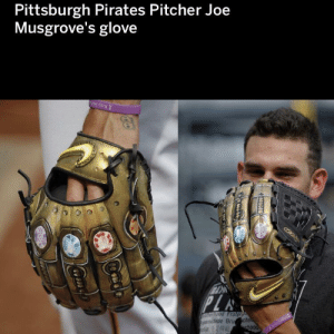 I am inevitable: Pittsburgh Pirates Pitcher Joe  Musgrove's glove  Keep Sud  PL  Ood Frater  wnidade Bruchan  erhood I am inevitable