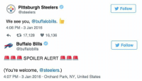 Pittsburgh Steelers, Sports, and Troll: Pittsburgh Steelers  steelers  We see  you  buffalobills  4:06 PM 3 Jan 2016  t 17,128 16,136  Buffalo Bills  @buffalobills  SPOILER ALERT  (You're welcome  @steelers.)  4:07 PM 3 Jan 2016 Orchard Park, NY, United States  Follow  Follow Bills and Steelers had fun trolling the Jets after Buffalo got Pittsburgh into the playoffs. 😂🔥🔑