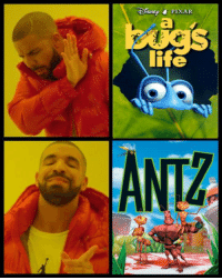 """Dank, Family, and Fucking: PIXAR  life My position on support for national liberation struggles can be explained by the differences between the movies A Bug's Life and Antz. A Bug's Life: Flik, a reactionary nationalist and monarchist trying to impress the royal family so he can marry into it, hires mercenaries to help them overthrow their grasshopper colonial oppressors but still maintain the same class society albeit with """"kinder"""" rulers Antz: Dissident soldier and worker drafted into war rises up and inspires a rebellion against a coup attempt by hardline elements in the military and the resulting insurrection overthrows all rulers in the ant colony thus leading to FULL FUCKING INSECTO-COMMUNISM"""