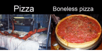boneless: Pizza  Boneless pizza