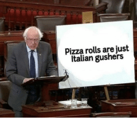 Arguing, Funny, and Pizza: Pizza rolls are just  Italian gushers Hard to argue against that. https://t.co/jJVNjU6Uam