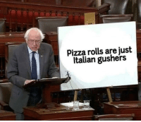 italian: Pizza rolls are just  Italian gushers