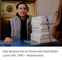 Pizza, France, and Time: Pizza time  Italy declares war on France and Great Britain  (June 10th, 1940 - Kodachrome) Italy declares war on France and Great Britain (1940)