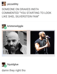 "Blackpeopletwitter, Fam, and Nicki Minaj: pizzatihty  SOMEONE ON DRAKES INSTA  COMMENTED ""YOU STARTING TO LOOK  LIKE SHEL SILVERSTEIN FAM""  kristenwiiggle  liquidglue  damn they right tho <p>When Nicki Minaj is your Missing Piece (via /r/BlackPeopleTwitter)</p>"