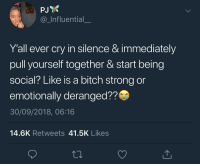 """Bad, Bitch, and Powerful: PJ  @_Influential  Y'all ever cry in silence & immediately  pull yourself together & start being  social? Like is a bitch strong or  emotionally deranged??  30/09/2018, 06:16  14.6K Retweets 41.5K Likes """"You are bad, you are powerful, you are Don Draper 2.0"""""""