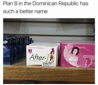 Plan B, Pregnancy, and Dominican: Plan B in the Dominican Republic has  such a better name  PREGNANCY  er  HCG No way 😳😂 https://t.co/rvcn40BAji