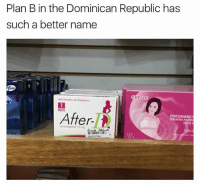 Memes, Plan B, and Wshh: Plan B in the Dominican Republic has  such a better name  1  DOSIS  fil  PREGNANCY  PRUEBA RAPIO  err  Ci Makes sense though.. 🤷‍♂️😂 WSHH