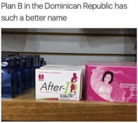 😂😂💁‍♀️ 🍆: Plan B in the Dominican Republic has  such a better name  05  PREGNANCY  PRUEBA RAPID  After-  HCG 😂😂💁‍♀️ 🍆
