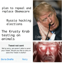 "<p>Are Trump memes of any value? via /r/MemeEconomy <a href=""http://ift.tt/2uMa9bC"">http://ift.tt/2uMa9bC</a></p>: plan to repeal and  replace Obamacare  Russia hacking  elections  The Krusty Krab  testing on  animaLs  i sleep  Tweet not sent  We're sorry, we weren't able to send  your Tweet. Would you like to retry or  save this Tweet in drafts?  Go to Drafts  Retry <p>Are Trump memes of any value? via /r/MemeEconomy <a href=""http://ift.tt/2uMa9bC"">http://ift.tt/2uMa9bC</a></p>"