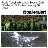 """Plane Carrying Brazilian Soccer Club Crashes in Colombia, Leaving 76 Dead – blogged by @MsJennyb Earlier this morning (November 29) a chartered airplane carrying 81 passengers, including 22 players and staff members of Brazil's Chapecoense soccer club, crashed in Rionegro, Colombia, leaving 76 dead. Initially, six people survived the crash and were taken to a local hospital for treatment, however, a source has confirmed that one has died at the hospital. Among the five remaining survivors are three Chapecoense players. Apparently, the team was set to play the first leg of its Copa Sudamericana final, which is the second biggest international club competition in South America, on Wednesday, before the tragedy occurred. """"The dream is over,"""" the chairman of the club's board said. """"Yesterday morning I was saying goodbye to them, they told me they were going in search of the dream, to make this dream a reality. And we, very excitedly, shared this dream with them. But the dream was over this morning,"""" he said. The cause of the crash is still under investigation, however, according to The New York Times, the plane had reported electrical problems before going down.: Plane Carrying Brazilian Soccer Club  Crashes in Colombia, Leaving 76  Dead  @balleralert  CAIXA  CAIN Plane Carrying Brazilian Soccer Club Crashes in Colombia, Leaving 76 Dead – blogged by @MsJennyb Earlier this morning (November 29) a chartered airplane carrying 81 passengers, including 22 players and staff members of Brazil's Chapecoense soccer club, crashed in Rionegro, Colombia, leaving 76 dead. Initially, six people survived the crash and were taken to a local hospital for treatment, however, a source has confirmed that one has died at the hospital. Among the five remaining survivors are three Chapecoense players. Apparently, the team was set to play the first leg of its Copa Sudamericana final, which is the second biggest international club competition in South America, on Wednesday, before the tragedy o"""