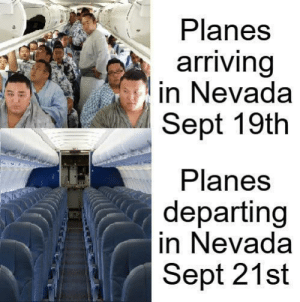 Shine on, you crazy diamonds: Planes  arriving  in Nevada  Sept 19th  Planes  departing  in Nevada  Sept 21st Shine on, you crazy diamonds