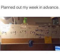 Memes, Turn Up, and 🤖: Planned out my week in advance.  SAT  SUN  TUE  PM Turn  UP. 😂The planner is accurate