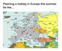 Memes, Summer, and Europe: Planning a holiday in Europe this summer  be like  NORWAY  UKRAINE  Ankara  TURNEY  Tehran  Mediterranean Sea  IRAQ  MO