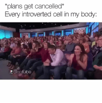 Funny, Cell, and Why: *plans get cancelled*  Every introverted cell in my body:  en  elentube Why is this me 😂😂😂