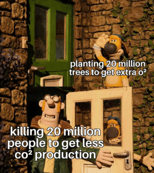 I have nothing against mister beast, maybe we can do it both: planting 20 million  trees to get extra o2  killing 20 million  people to get less  co3 production I have nothing against mister beast, maybe we can do it both