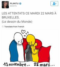 Memes, French, and 🤖: PLANTU  @plantu  LES ATTENTATS CE MARDI 22 MARS A  BRUXELLES.  (Le dessin du Monde)  Translate from French  13 novembre  22 mars prayforbelgium bruxelles 🙏🏼