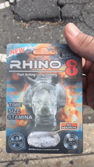 """Af, Anaconda, and Friends: Plat  NEW  8  RHIN  Fast Acting Long Lasting  TIME  SIZE  STAMINA  HEADACHE  100%  RHINO  WARNING:Beware af countefet products. woodmeat:  kingjaffejoffer:  woodmeat: This shit better make my dick harder than a styles p verse LMAOOOOOOOOSo look.Last year… someone on Tumblr mentioned gas station dick pills. I don't remember if it was an anon or if it was a regular user. But somehow, we all got into a discussion about these.I didn't know anything about them at all. But someone said he always uses them when he fucks a girl for the first time because it stacks the deck in his favor.So maybe 2 months later, I impulsively buy one to see if it actually works.I was highly skeptical because it screams bullshit. (It also screams dangerous because this shit is unregulated).But against my better judgment I buy one anyway and I take it on a Saturday night.Tell me why my DICK WAS HARD FOR LIKE 4 DAYSOn Saturday I was like""""damn this shit is lit""""On Sunday I was like,""""Yo this shit really worked, wow""""On Monday I was like""""Oh okay, it should be wearing off now. haha that was fun""""On Tuesday I was was mildly concernedOn Wednesday I started telling friends that if anything happened to me its cause I took a gas station dick pill and I might die(NOTE: I didnt take the one in the picture. Mine was different)"""