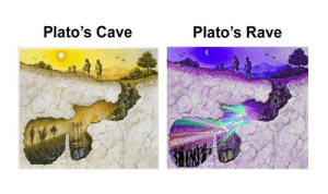Rave, Cave, and Platos Cave: Plato's Cave  Plato's Rave