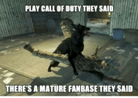 Idk what kind of attack dogs these guys called in 😯 - Like my memes? Turn on my post notifications! 📲 - GamingPosts CaulOfDuty CallOfDuty Memes Cod JustinBieber Gaming PC Xbox LMAO Playstation Ps4 XboxOne CSGO Gamer Battlefield1 SelenaGomez بوس_ستيشن GTA Follow MLG Meme InfiniteWarfare MWR Like YouTube Relatable Like4Like Like4Follow DankMemes: PLAY CALL OF DUTY THEY SAID  THERE'S A MATURE FANBASE THEY SAID Idk what kind of attack dogs these guys called in 😯 - Like my memes? Turn on my post notifications! 📲 - GamingPosts CaulOfDuty CallOfDuty Memes Cod JustinBieber Gaming PC Xbox LMAO Playstation Ps4 XboxOne CSGO Gamer Battlefield1 SelenaGomez بوس_ستيشن GTA Follow MLG Meme InfiniteWarfare MWR Like YouTube Relatable Like4Like Like4Follow DankMemes