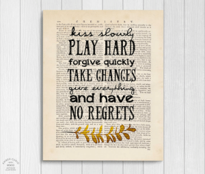 novelty-gift-ideas:  Kiss Slowly Inspirational Page Wall Art   : PLAY HAR)  forgive quickly  TAKE GHANGES  and have.  NO REGRETS  BER  MMXI novelty-gift-ideas:  Kiss Slowly Inspirational Page Wall Art