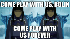 All work and no play makes Mako a dull boy.: PLAY WITH US, BOLIN  COME  COME PLAY WITH  US FOREVER All work and no play makes Mako a dull boy.