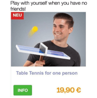 Friends, Memes, and Tennis: Play with yourself when you have no  friends!  NEU  Table Tennis for one person  INFO  19,90 If you @masturbate follow @masturbate 🔞