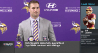 Introducing @KirkCousins8... the new @Vikings quarterback!  📺: #NFLFreeAgent Frenzy LIVE on @NFLNetwork https://t.co/czkjk0S38x: PLAYER PROFILE  C TWIN CITIES ORTH  PERFORMANCE C  TIES ORTHOPEDICS  ANCE CENTER  ORTHOPEDICS  E CENTER  Kirk  Cousins  26-30-1 career  as starter  3 straight seasons with  4,000+ pass yds  2017 Pro Bowl selection  FREE AGENCY  FRENZY  Kirk Cousins signs fully-guaranteed  3-yr/$84M contract with Vikings Introducing @KirkCousins8... the new @Vikings quarterback!  📺: #NFLFreeAgent Frenzy LIVE on @NFLNetwork https://t.co/czkjk0S38x