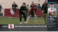 .@BakerMayfield throwing at @OU_Football's Pro Day!  📺: Live NOW on @NFLNetwork https://t.co/OCVWsY4Rsy: PLAYER PROFILE  NERS  Baker  Mayfield  QB  2017 Heisman  Trophy winner  2-time Big 12 Offensive  Player of the Year  38-8 career as starter  at OKLA/TTU  FREE AGENCY  FRENZY  Baker Mayfield participating in Oklahoma Pro Day LIONe .@BakerMayfield throwing at @OU_Football's Pro Day!  📺: Live NOW on @NFLNetwork https://t.co/OCVWsY4Rsy