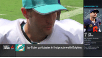 His first practice with the @MiamiDolphins is in the books.   How'd it go, Jay Cutler?#NFLTrainingCamp https://t.co/igb2bH2QGP: PLAYER PROFILE  OB Jay  6 Cutler  68-71 career as starter  (DEN, CHI)  3 winning seasons  as starter  TRAINING  CAMP LIVE  Jay Cutler participates in first practice with Dolphin  Career-high 92.3 passer rating  in 2015 under Adam Gase  nr iomsar ai  MOTORS His first practice with the @MiamiDolphins is in the books.   How'd it go, Jay Cutler?#NFLTrainingCamp https://t.co/igb2bH2QGP