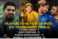Finals, Memes, and Pakistan: PLAYERS TO BE PART OF MOST  ICC TOURNAMENT FINALS  YUVRAJ SINGH-7  RICKY PONTING 6  KUMAR SANGAKKARA 6  SPORTZ  WIKI  MAHELA JAYAWARDENE 6 Yuvraj Singh will play his 7th ICC Tournament Final against Pakistan on this Sunday !